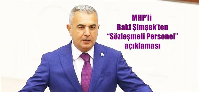 """MHP'li Baki Şimşek'ten """"Sözleşmeli Personel"""" açıklaması"""