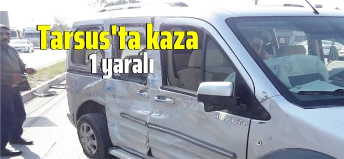 Tarsus'ta kamyon ile hafif ticari araç çarpıştı: 1 yaralı