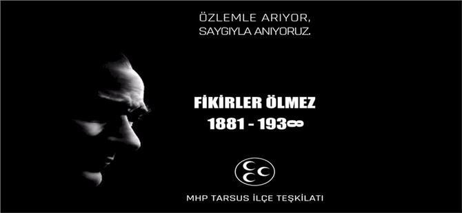 Tarsus MHP'den 10 Kasım mesajı