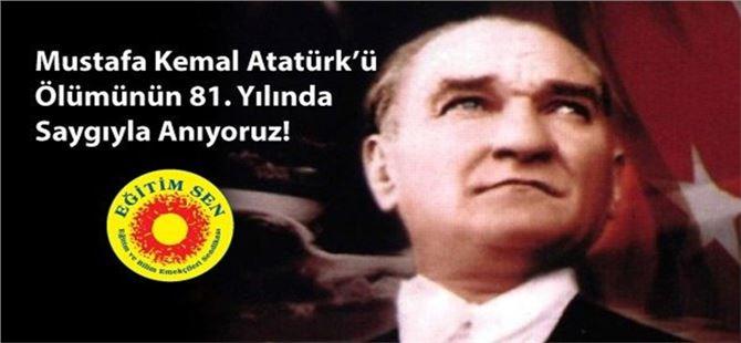 """Eğitim-Sen """"Atatürk'ü Ölümünün 81. Yılında Saygıyla Anıyoruz"""""""
