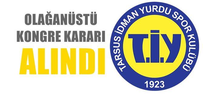 Tarsus İdmanyurdu'nda olağanüstü kongre kararı alındı