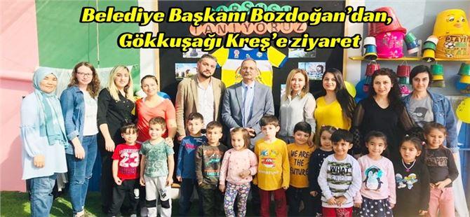 Belediye Başkanı Bozdoğan'dan, Gökkuşağı Kreş'e ziyaret