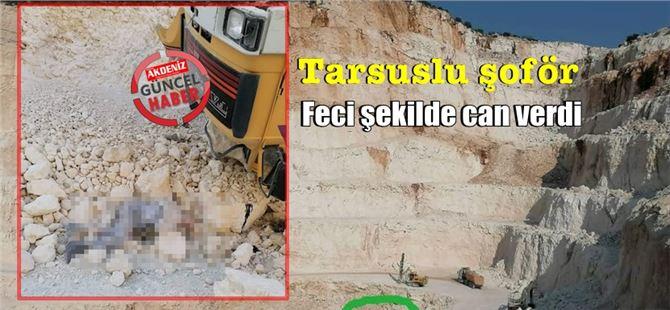 Mersin'de taş ocağındaki kazada kamyon sürücüsü yaşamını yitirdi