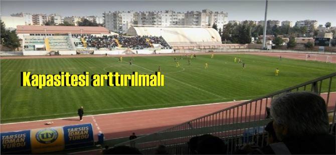 Tarsus Şehir Stadı'nın kapasitesi arttırılmalı