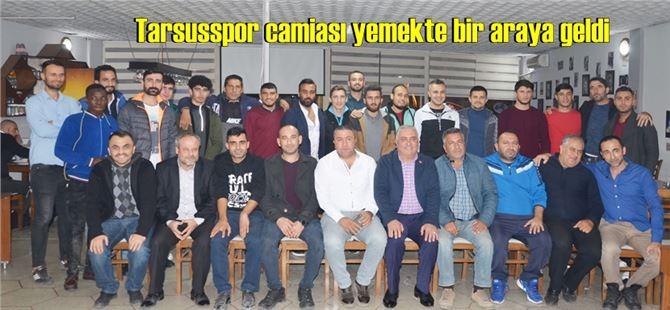 Tarsusspor camiası yemekte bir araya geldi