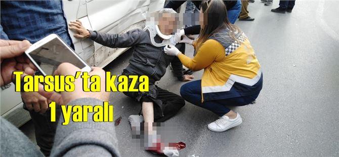 Mersin Tarsus'ta trafik kazası, 1 yaralı