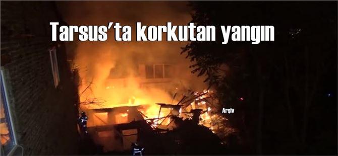 Mersin Tarsus'ta gece saatlerinde korkutan yangın, 2 ev yandı