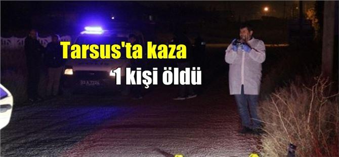 Tarsus'ta trafik kazası:1 ölü