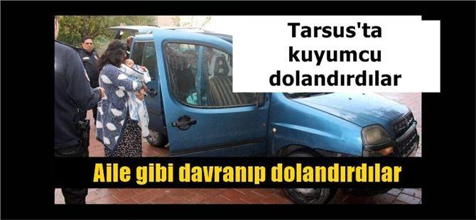 Tarsus'ta kuyumcu dolandırdılar, Adana'da yakalandılar