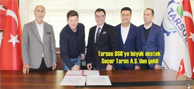 Tarsus OSB'ye büyük destek Seçer Tarım A.Ş.'den geldi