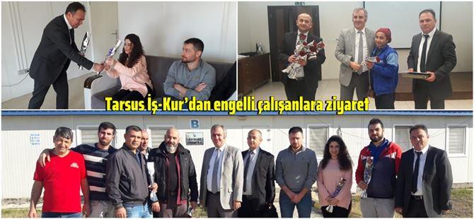 Tarsus İş-Kur'dan engelli çalışanlara ziyaret