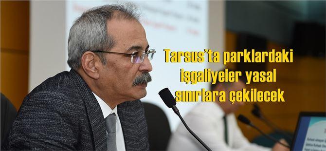 Tarsus'ta parklardaki işgaliyeler yasal sınırlara çekilecek