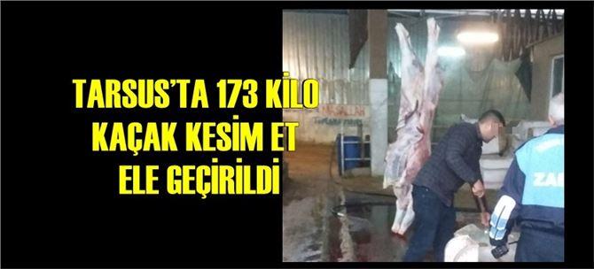 Mersin Büyükşehir Zabıtası'ndan Tarsus'ta Kaçak Et Operasyonu