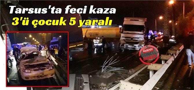 Tarsus'ta meydana gelen kazada 5 kişi yaralandı