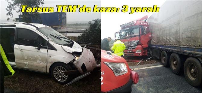 Tarsus TEM'de kaza: 3 yaralı
