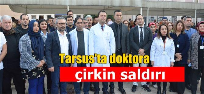 Tarsus'ta saldırıya uğrayan doktor için kınama