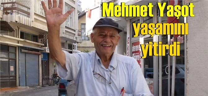 Mehmet Yaşot yaşama gözlerini yumdu