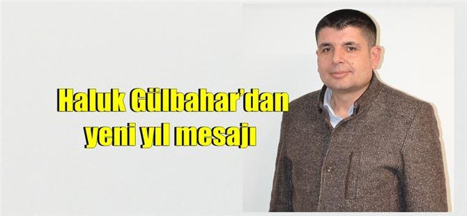 CHP'li Haluk Gülbahar'dan yeni yıl mesajı