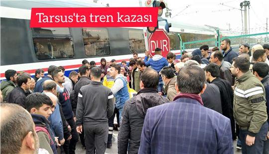 Tarsus merkezde trenin altında kalan 1 kişi öldü
