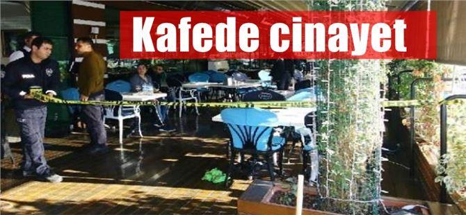 Kafede oturan şahıs silahlı saldırı sonucu öldü
