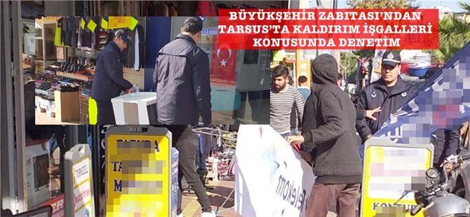 Tarsus'ta kaldırım işgali yapan esnaflar uyarıldı