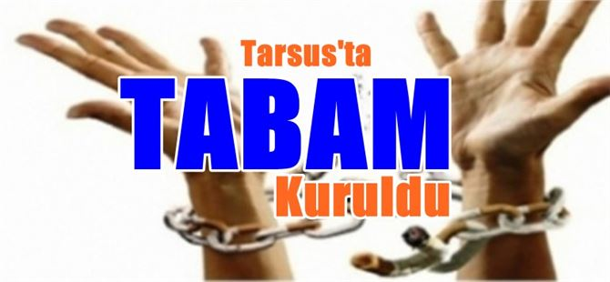 Tarsus'ta TABAM kuruldu
