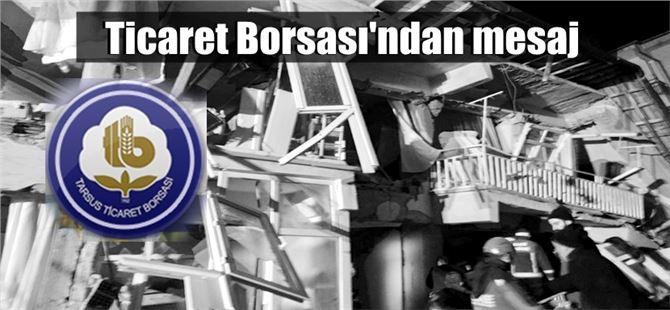 """Tarsus Ticaret Borsası'ndan depremzedelere """"geçmiş olsun"""" mesajı"""