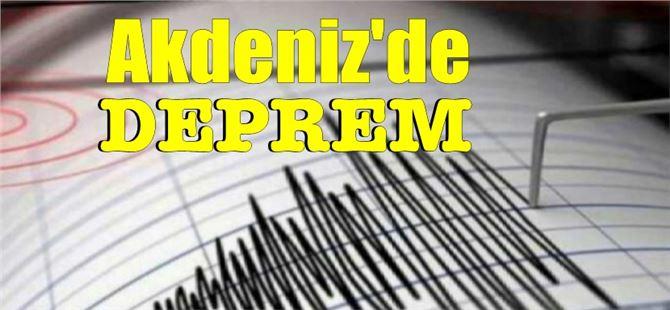 Son dakika… Akdeniz'de 4.5 büyüklüğünde deprem