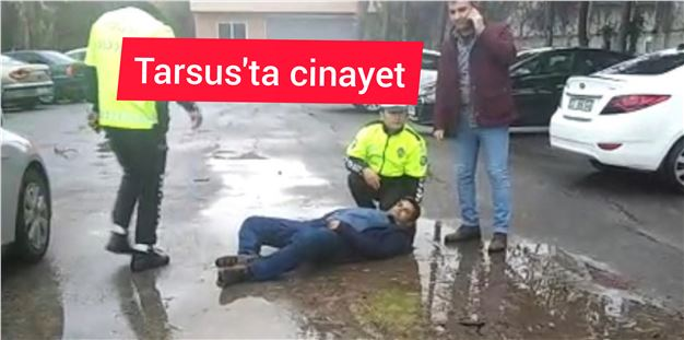 Tarsus'ta bir cinayet daha