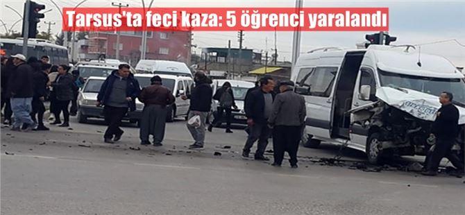 Tarsus'ta otobüs öğrenci servisine çarptı: 5 öğrenci yaralandı