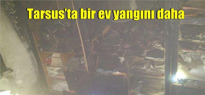 Tarsus'ta bir ev yangını daha