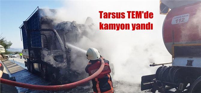 Tarsus'ta TEM otoyolunda seyir halindeki kamyon yandı