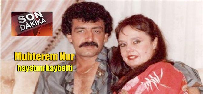 Müslüm Gürses'in hayat arkadaşı Muhterem Nur vefat etti