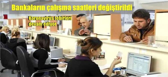 Koronavirüsten dolayı Türkiye'de bankaların çalışma saatleri değiştirildi