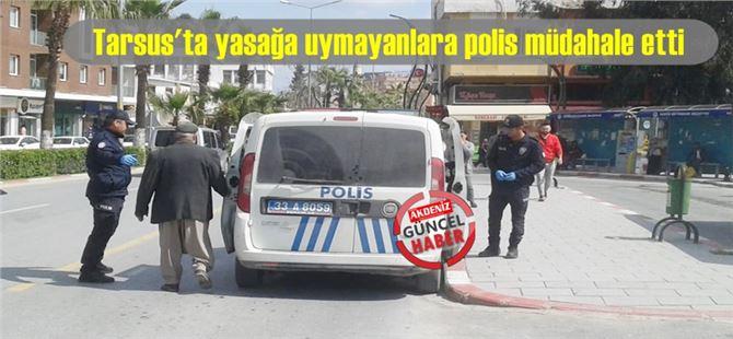 Tarsus'ta koronavirüs tedbirlerine uymayanlara polis müdahalesi