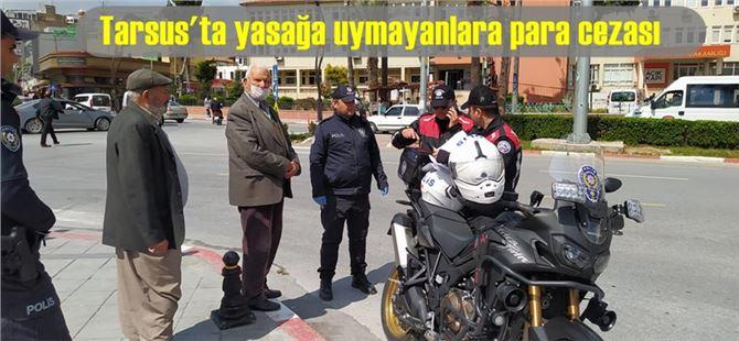 Tarsus'ta Yasağa Uymayanlara Para Cezası