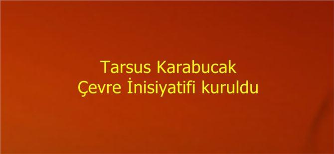 Tarsus Karabucak Çevre İnisiyatifi kuruldu