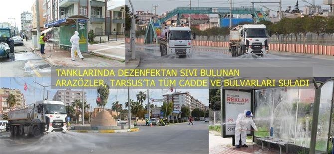 Büyükşehir ekipleri, Tarsus'ta caddeleri dezenfekte ediyor