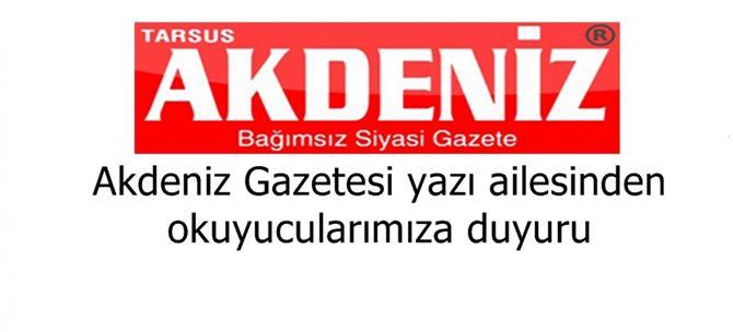 Akdeniz Gazetesi yazı ailesinden okuyucularımıza duyuru