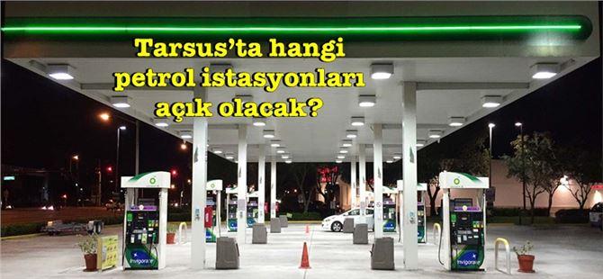 Tarsus'ta 4 günlük sokağa çıkma yasağında hangi petroller çalışacak?