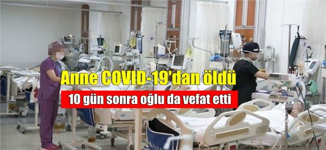 Tarsus'ta acı olay; anne ve oğlu 10 gün arayla yaşamını yitirdi