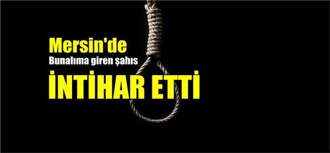 Mersin'de bunalıma giren şahıs intihar etti
