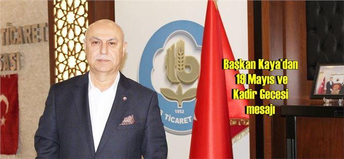 Başkan Kaya'dan 19 Mayıs ve Kadir Gecesi mesajı