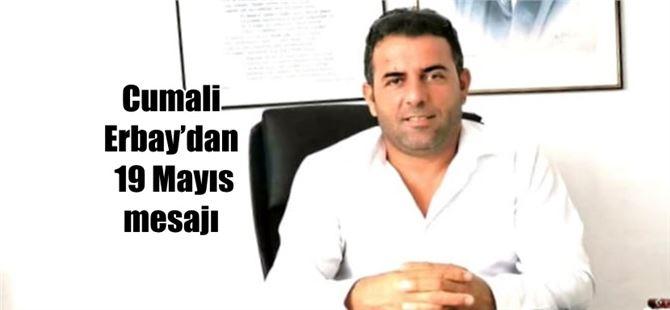 Başkan Cumali Erbay'dan 19 Mayıs mesajı
