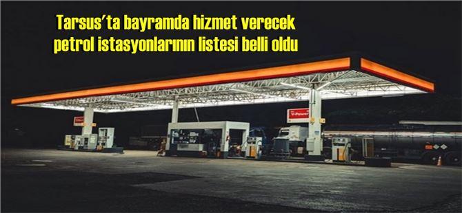Tarsus'ta 23, 24, 25 ve 26 Mayıs'ta hizmet verecek petrol istasyonlarının nöbet listesi