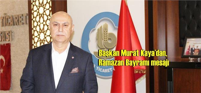 Başkan Murat Kaya'dan, Ramazan Bayramı mesajı