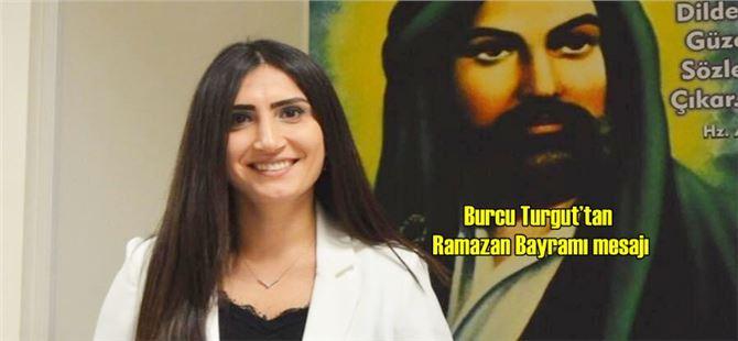 Burcu Turgut'tan Ramazan Bayramı mesajı
