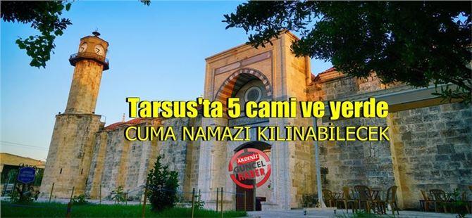 Tarsus'ta Cuma günü hangi camilerde namaz kılınabilecek?