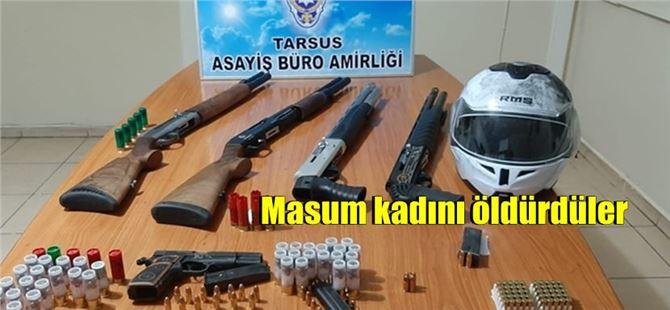 Tarsus'ta masum kadını öldüren şahıslara ait çok sayıda silah bulundu