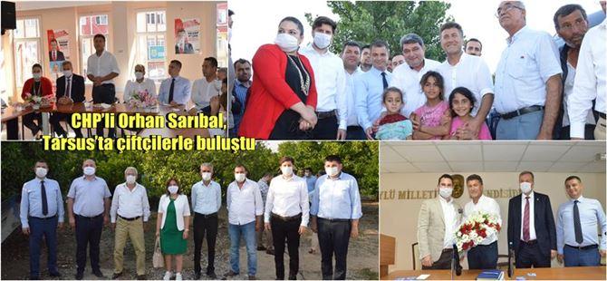CHP'li Orhan Sarıbal, Tarsus'ta çiftçilerle buluştu